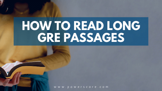 How to Read Long GRE Passages