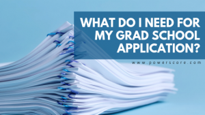 What Do I Need for My Grad School Application
