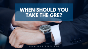 When Should You Take the GRE