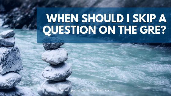 When Should I Skip a Question on the GRE