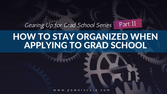 Gearing Up for Grad School Series Part 2