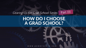 Gearing Up for Grad School Series Part 3