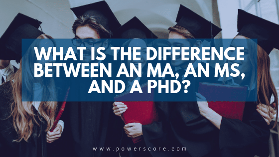 What is the Difference Between an MA, an MS, and a PhD?