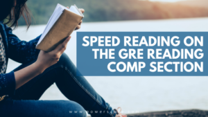 Speed Reading on the GRE Reading Comprehension Section