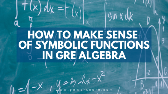 How to Make Sense of Symbolic Functions in GRE Algebra