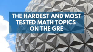 The Hardest and Most Tested Math Topics on the GRE