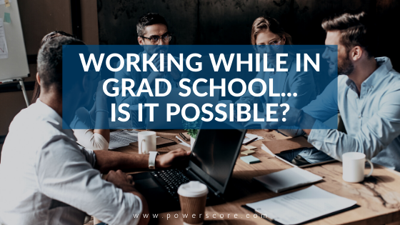 Working While in Grad School... is it Possible?