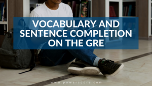 Vocabulary and Sentence Completion on the GRE