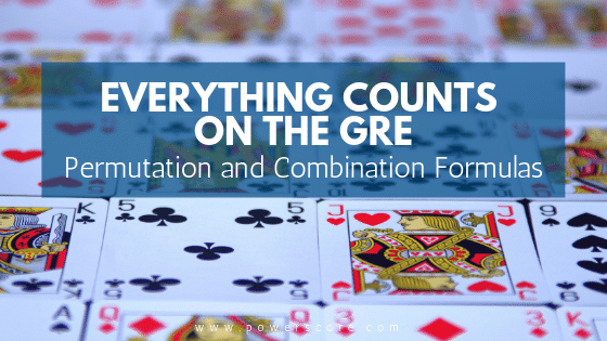 Everything Counts on the GRE: Permutation and Combination Formulas