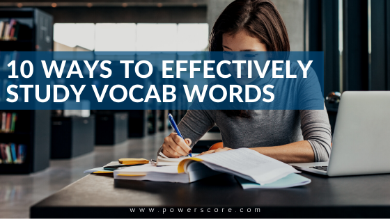 10 Ways to Effectively Study Vocab Words