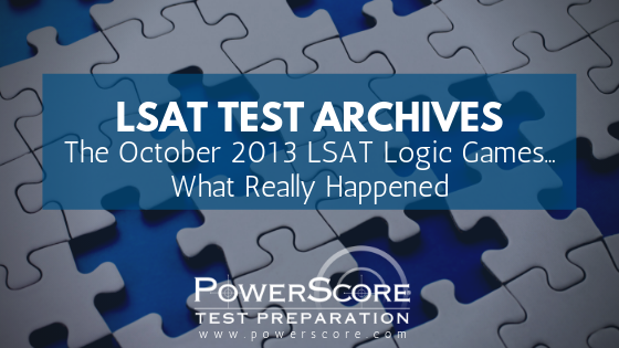 The October 2013 LSAT Logic Games… What Really Happened