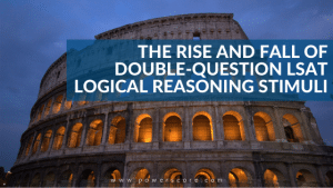 The Rise and Fall of Double-Question LSAT Logical Reasoning Stimuli