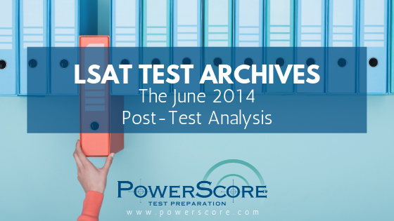 LSAT Test Archives: The June 2014 Post-Test Analysis - LSAT
