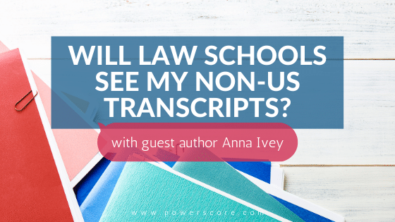 Will Law Schools See My Non-US Transcripts?
