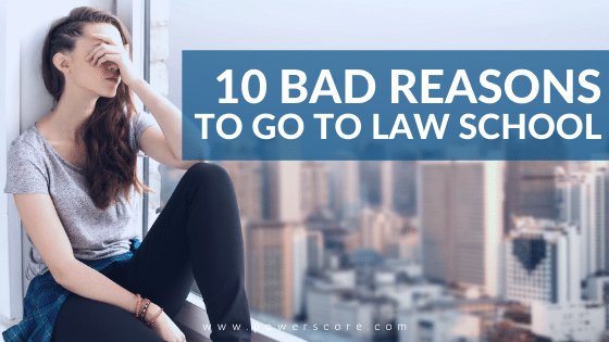 10 Bad Reasons to Go to Law School