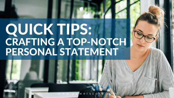 Quick Tips for Crafting a Top-Notch Personal Statement