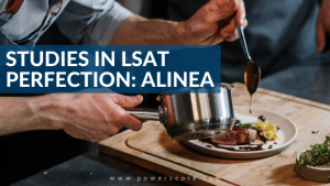 Studies in LSAT Perfection: Alinea