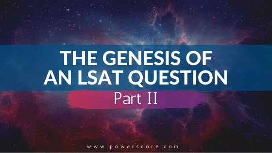 The Genesis of an LSAT Question P2