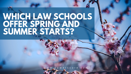 Which Law Schools Offer Spring and Summer Starts