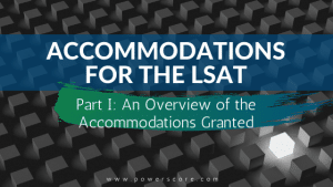 Accomodations for the LSAT Part 1