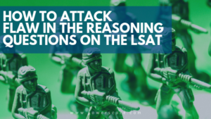 How to Attack Flaw in the Reasoning Questions on the LSAT