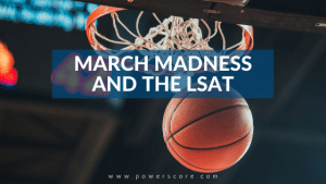 March Madness and the LSAT