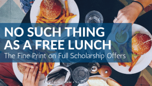 No Such Thing as a Free Lunch: The Fine Print on Full Scholarship Offers