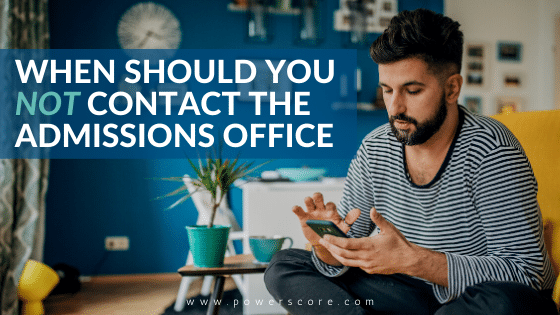 When Should You NOT Contact the Admissions Office?