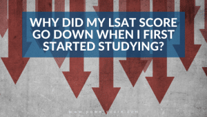 Why Did My LSAT Score Go Down When I First Started Studying?