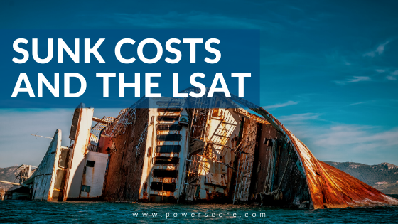Sunk Costs and the LSAT
