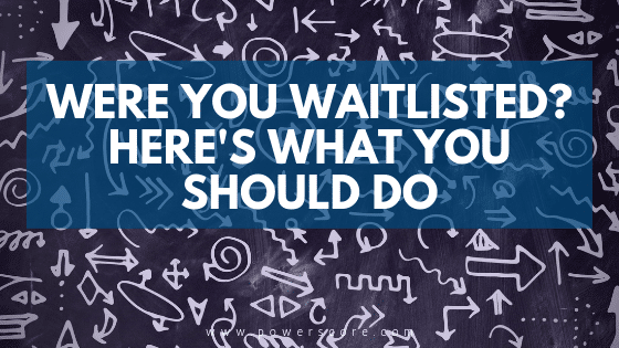 Were You Waitlisted? Here's What You Should Do
