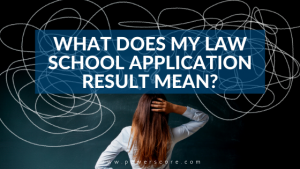 What Does My Law School Application Result Mean