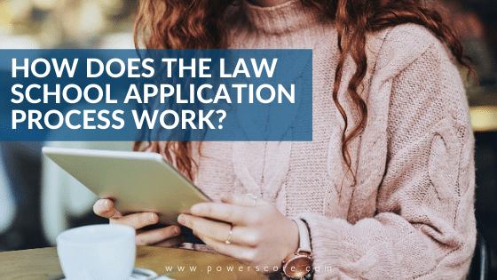 How Does the Law School Application Process Work?