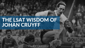 The LSAT Wisdom of Johan Cruyff
