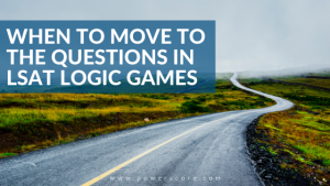 When to Move to the Questions in LSAT Logic Games