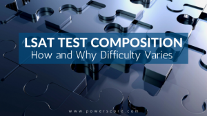 LSAT Test Composition: How and Why Difficulty Varies