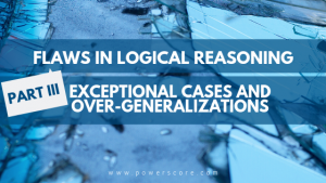 Flaws in Logical Reasoning Part 3