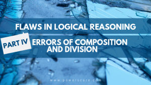 Flaws in Logical Reasoning Part 4