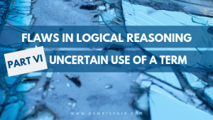 Flaws in Logical Reasoning Part 6