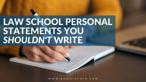 Law School Personal Statements You SHOULDN'T Write