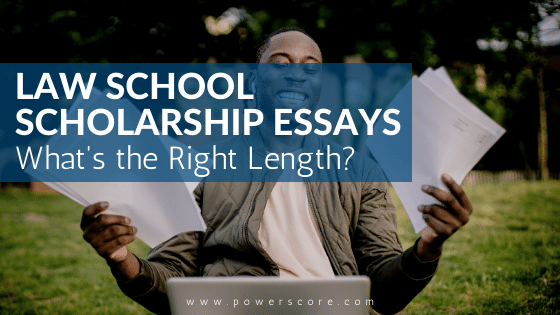 Law School Scholarship Essays: What's the Right Length?