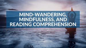 Mind-Wandering, Mindfulness, and Reading Comprehension