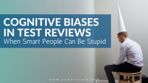 Cognitive Biases in Test Reviews When Smart People Can Be Stupid