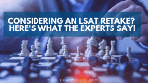 Considering an LSAT Retake? Here's What the Experts Say!