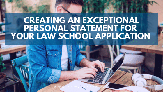 Creating an Exceptional Personal Statement for Your Law School Application