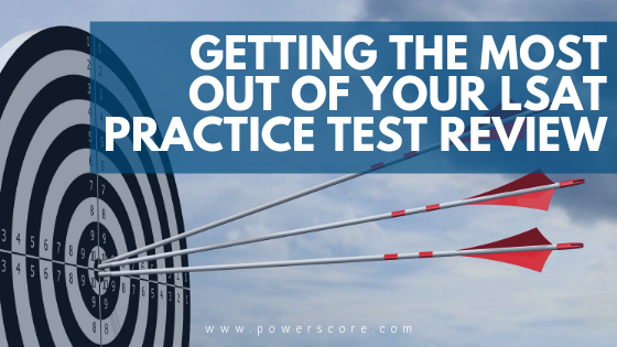 Getting the Most out of Your LSAT Practice Test Review