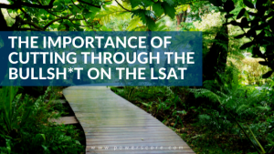 The Importance of Cutting Through the Bullsh*t on the LSAT