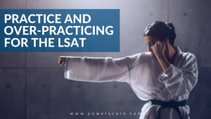 Practice and Over-Practicing for the LSAT