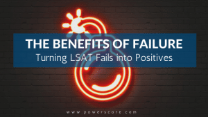 The Benefits of Failure Turning LSAT Fails into Positives