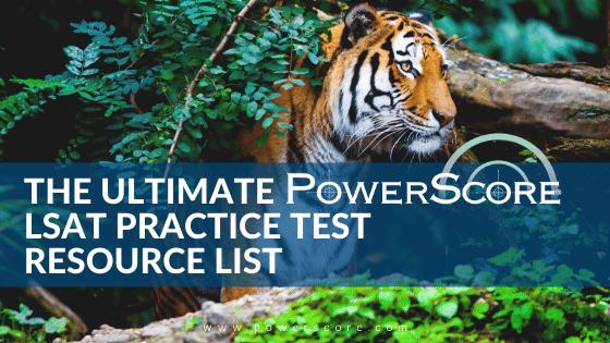 The Ultimate PowerScore LSAT Practice Test Resource List